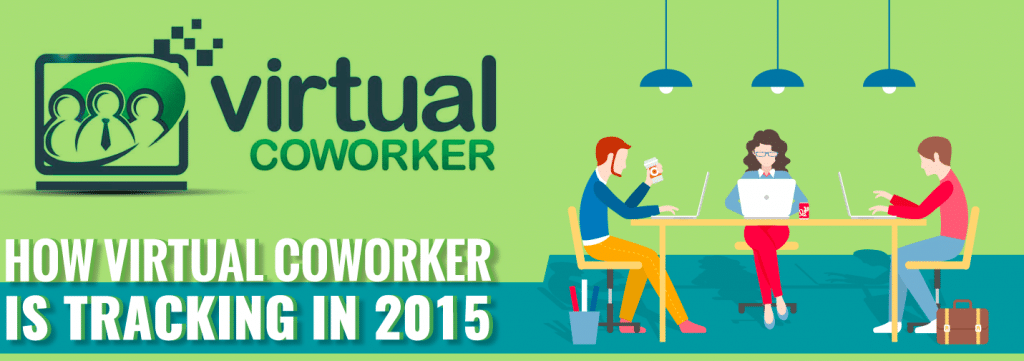 How Virtual Coworker is Tracking in 2015