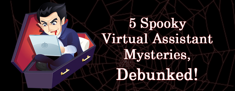 5 Spooky Virtual Assistant Mysteries, Debunked!