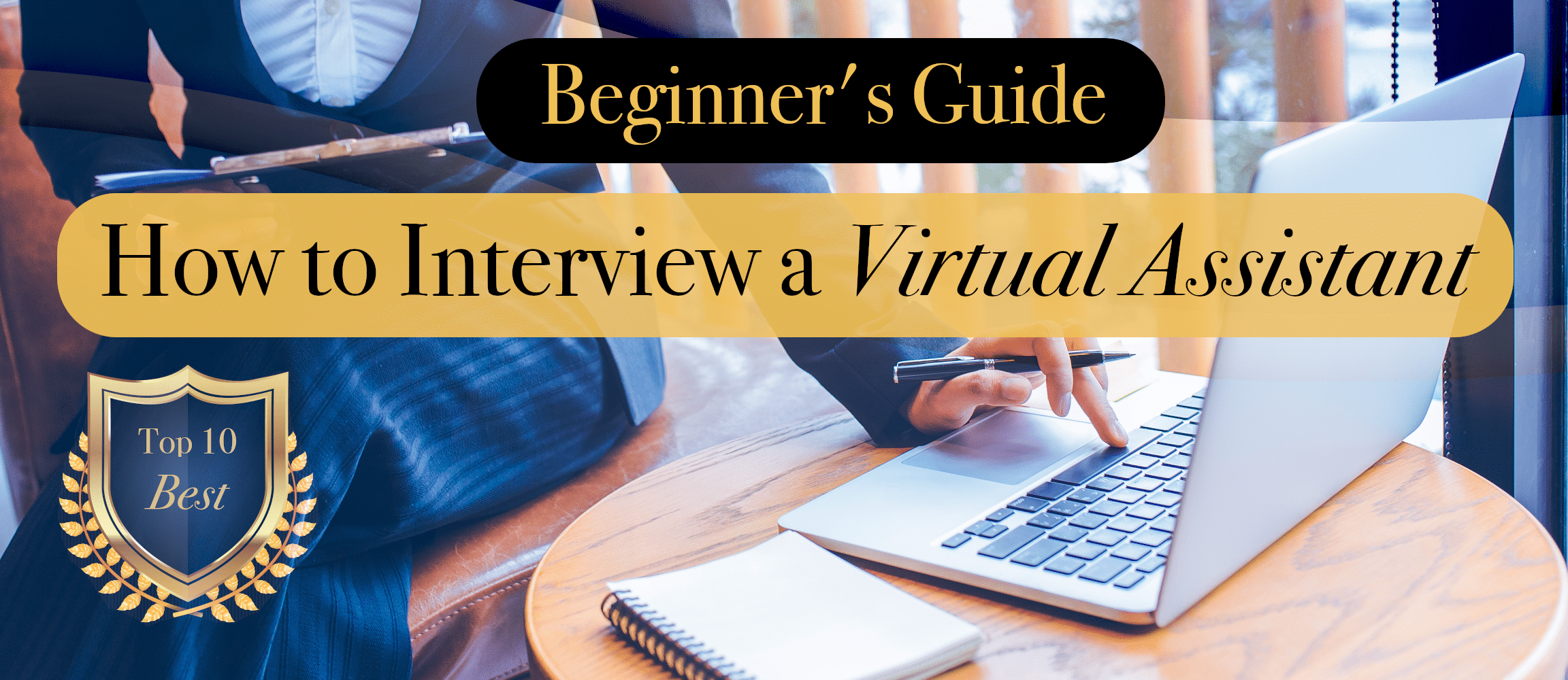 Beginner's Guide to Interviewing a Virtual Assistant