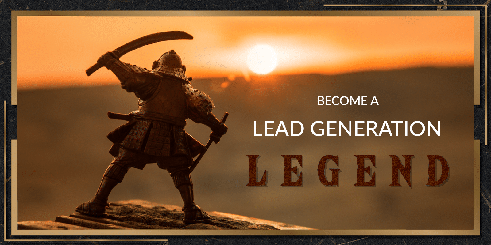 Become a Lead Generation Legend
